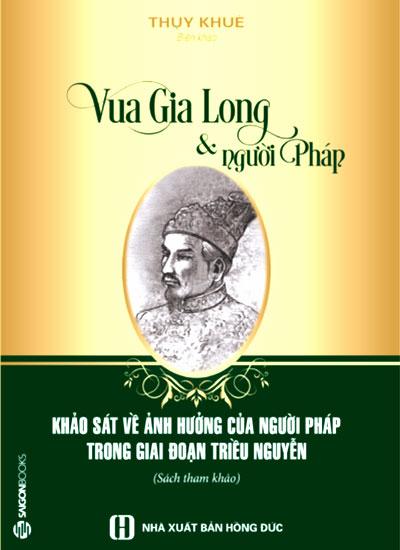 Bìa sách Vua Gia Long và người Pháp của tác giả Thụy Khuê.