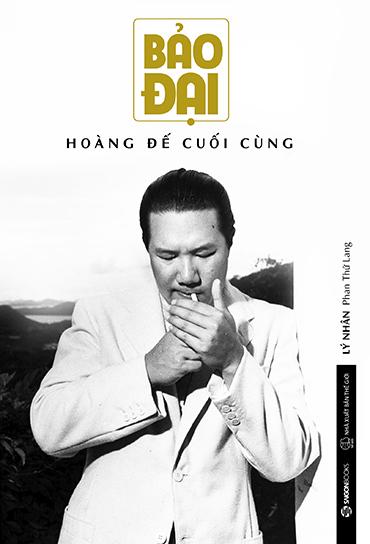 Sách Bảo Đại - Hoàng đế cuối cùng của Lý Nhân Phan Thứ Lang.