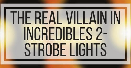 Blogger đăng ảnh với nội dung: Kẻ phản diện thật sự trong Incredibles 2 - đèn nhấp nháy.