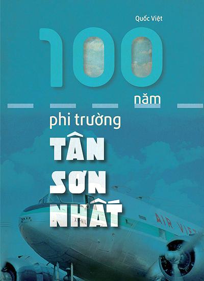 Bìa sách 100 năm phi trường Tân Sơn Nhất.