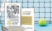 Sách về thời vàng son của quần vợt Việt Nam