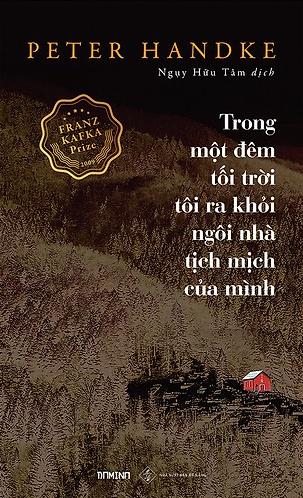 Bìa ấn bản tiếng Việt cuốn Trong một đêm tối trời tôi ra khỏi ngôi nhà tịch mịch của mình của Peter Handke