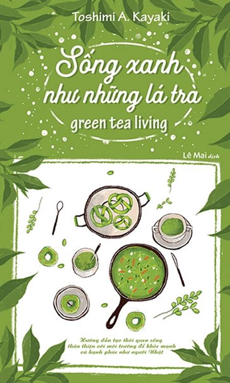Bìa sách Sống xanh như những lá trà, Công ty Sách Phương Nam liên kết xuất bản và phát hành vào tháng 1/2020.