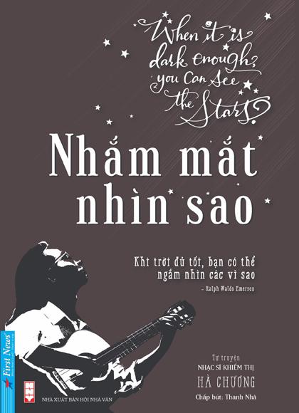 Bìa sách Nhắm mắt thấy sao của nhạc sĩ khiếm thị Hà Chương. Ảnh: First News.