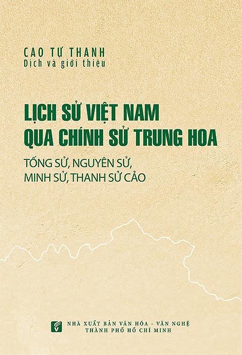 Quyển Lịch sử Việt Nam qua chính sử Trung Hoa vừa tái bản lần thứ nhất vào tháng đầu tháng 7.