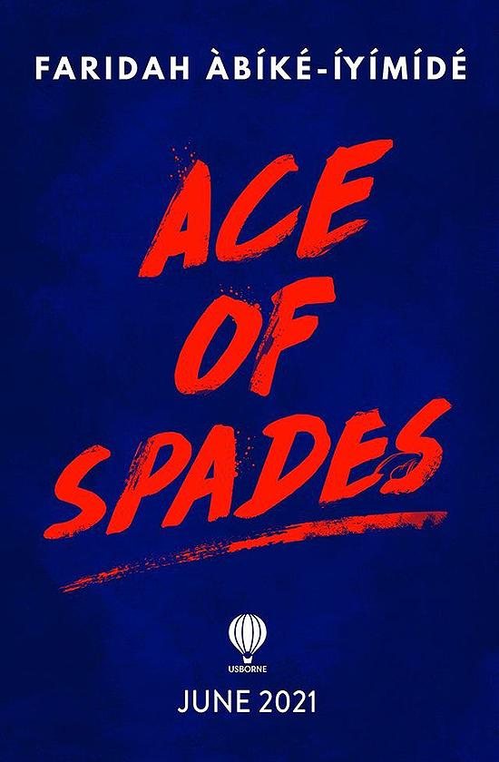 Bìa sách Ace of Spades.  Tiểu thuyết phát hành vào tháng 6/2021 tại Mỹ và Anh. Tác phẩm hướng đến độc giả trẻ chuộng các tình tiết bất ngờ, thông điệp sâu sắc. Ảnh: Usborne.
