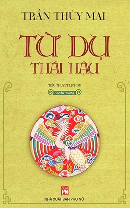 Bìa tiểu thuyết lịch sử Từ Dụ Thái Hậu của nhà văn Trần Thùy Mai, tác phẩm đoạt giải Sách Hay 2020.