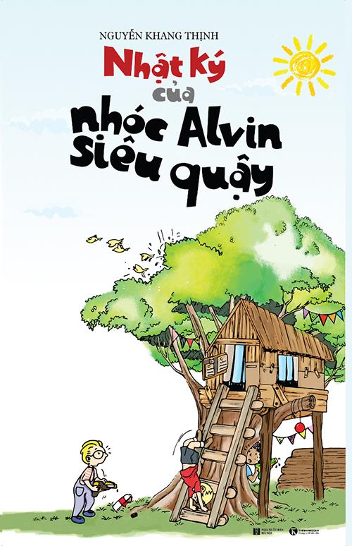 Bìa sách Nhật ký của nhóc Alvin siêu quậy. ThaiHaBooks và NXB Hà Nội phát hành hồi tháng năm. Ảnh: ThaiHaBooks