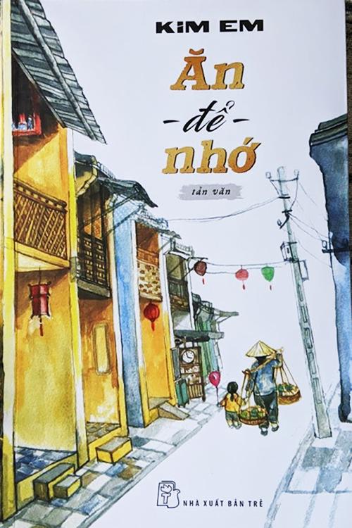 Tác phẩm Ăn để nhớ gồm hai phần Miếng Ngon và Miền Nhớ. NXB Trẻ xuất bản sách nhân ngày Phụ nữ Việt Nam 20/10. Ảnh: NXB Trẻ.